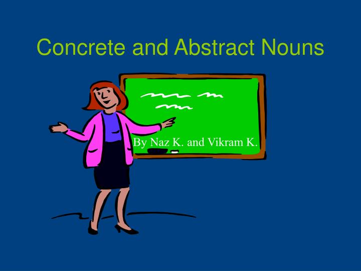 concrete and abstract nouns n.