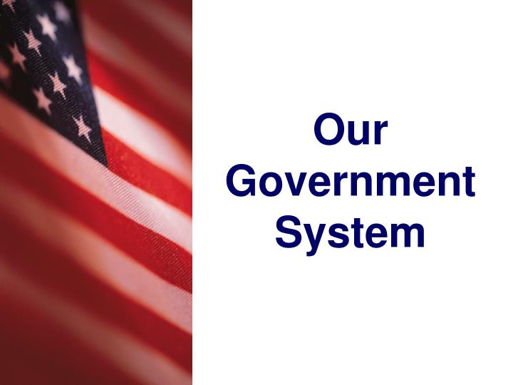 our government system n.