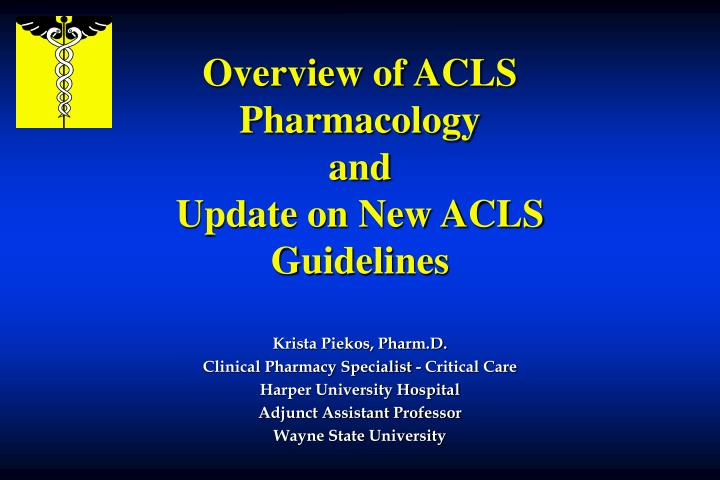 overview of acls pharmacology and update on new acls guidelines n.