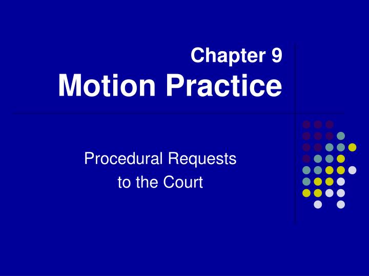 chapter 9 motion practice n.