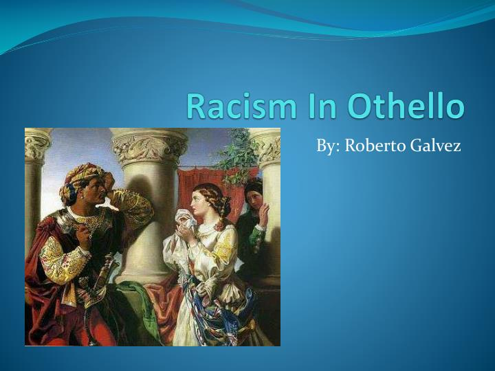 racism in othello n.