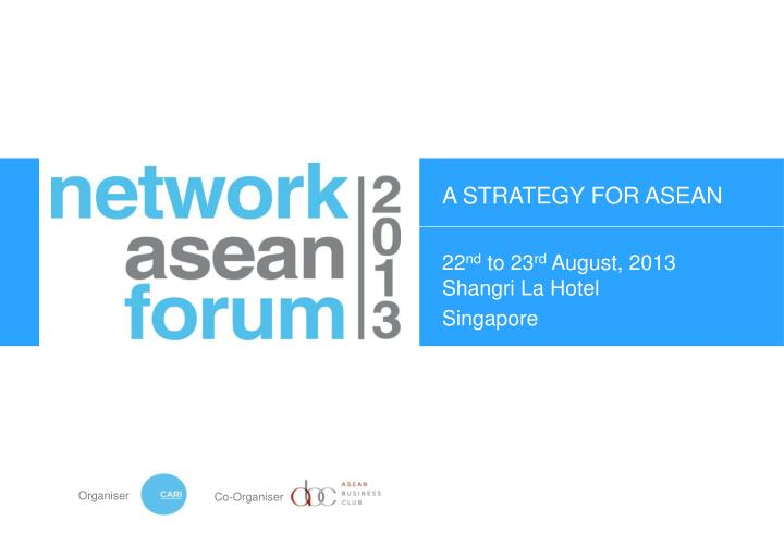 22 nd to 23 rd august 2013 shangri la hotel singapore n.