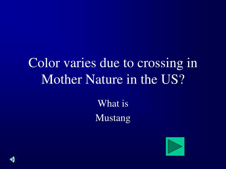 Color varies due to crossing in Mother Nature in the US?