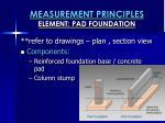 measurement principles element pad foundation