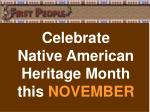 celebrate native american heritage month this november