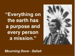everything on the earth has a purpose and every person a mission mourning dove salish