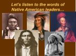 let s listen to the words of native american leaders