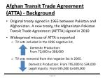 afghan transit trade agreement atta background