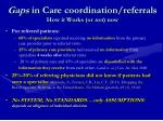 gaps in care coordination referrals how it works or not now