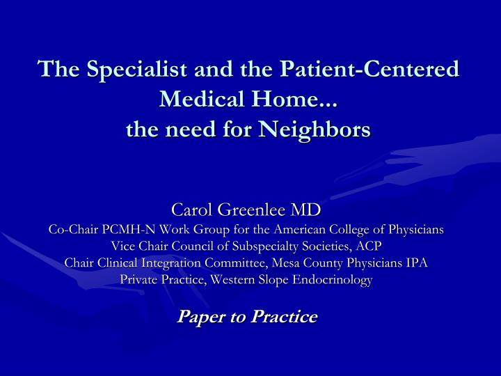 the specialist and the patient centered medical home the need for neighbors n.