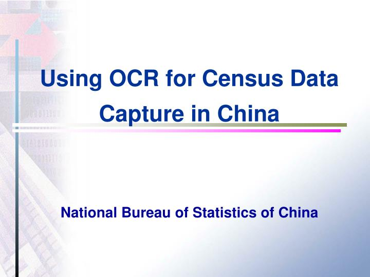 using ocr for census data capture in china national bureau of statistics of china n.