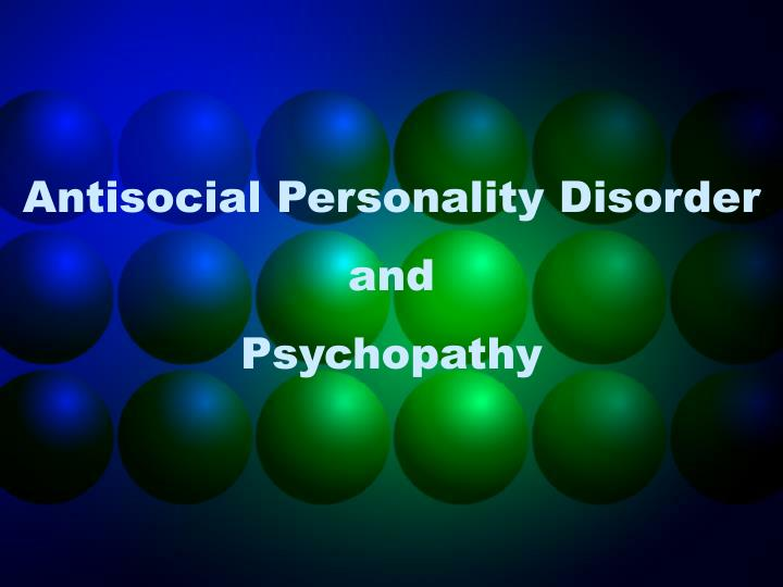 antisocial personality disorder and psychopathy n.