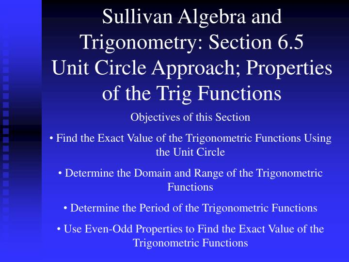 sullivan algebra and trigonometry section 6 5 unit circle approach properties of the trig functions n.