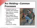 arc welding common processes