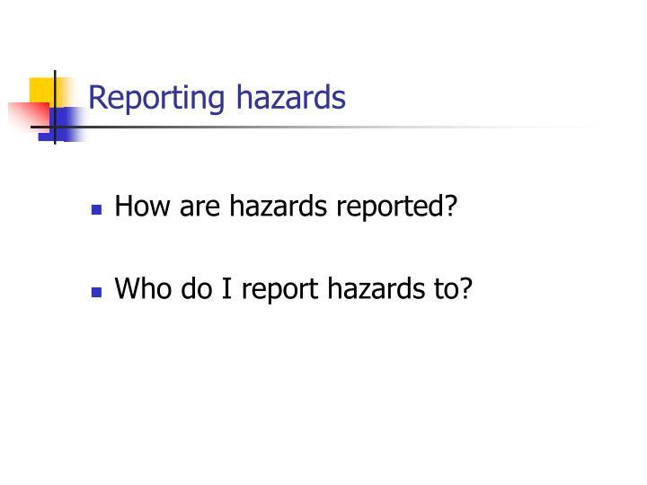Reporting hazards