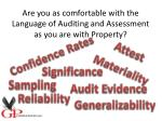 are you as comfortable with the language of auditing and assessment as you are with property