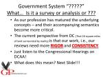 government system what is it a survey or analysis or