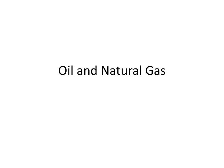 oil and natural gas n.