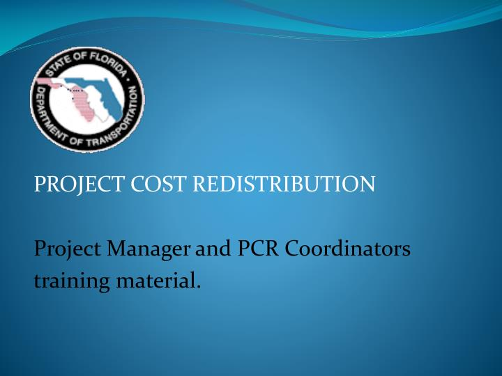 Project cost redistribution project manager and pcr coordinators training material