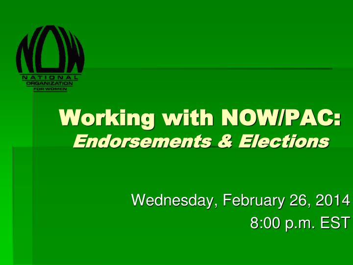 working with now pac endorsements elections n.