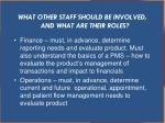 what other staff should be involved and what are their roles