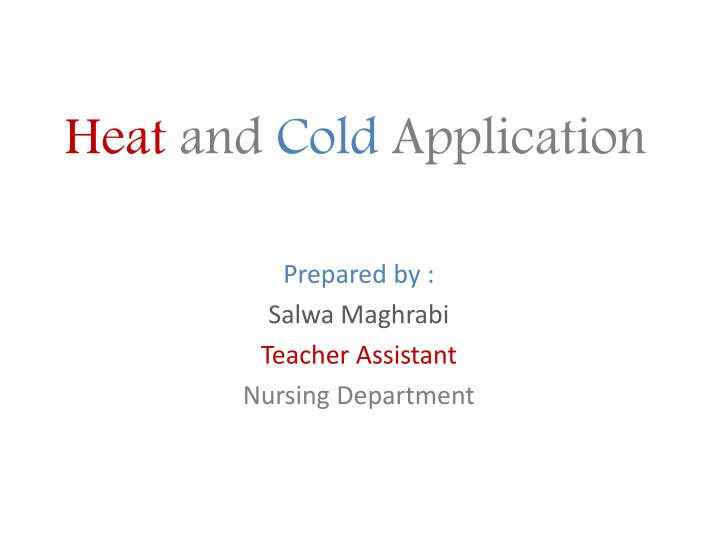 heat and cold application n.
