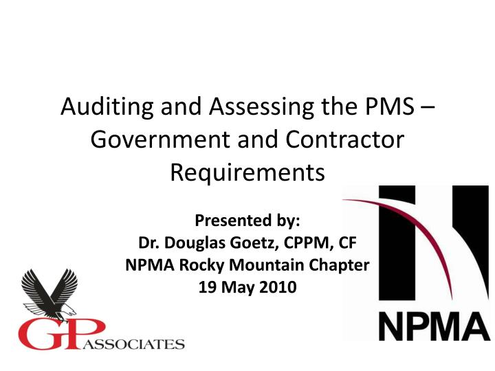 auditing and assessing the pms government and contractor requirements n.