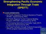 strengthening pacific economic integration through trade speitt1