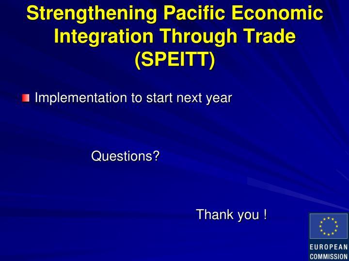Strengthening Pacific Economic Integration Through Trade (SPEITT)