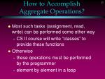 how to accomplish aggregate operations