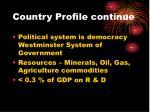 country profile continue