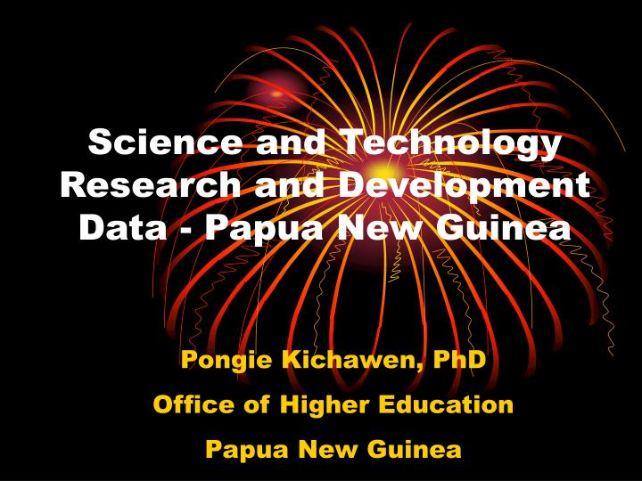 science and technology research and development data papua new guinea n.