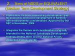 2 aims of nsds or equivalent medium term development strategy
