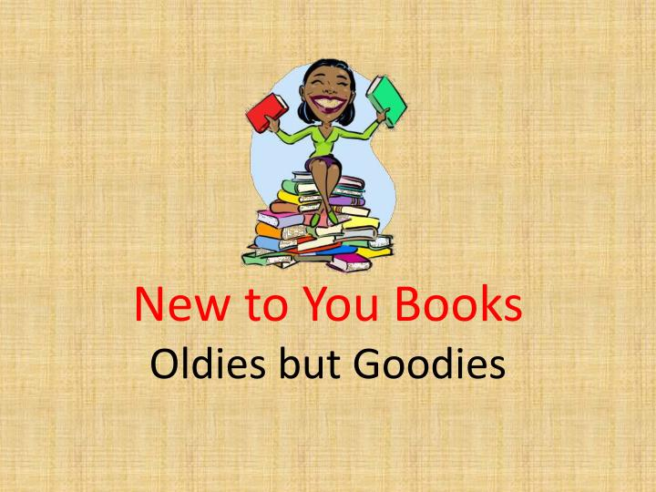 new to you books oldies but goodies n.