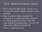 cyclic personal process psp3