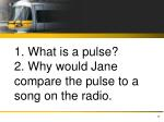 1 what is a pulse 2 why would jane compare the pulse to a song on the radio
