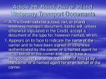article 28 road rail or inland waterway transport documents