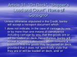 article 31 on deck shipper s load and count name of consignor