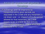 article 41 instalment shipments drawings