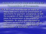 article 42 expiry date and place for presentation of documents