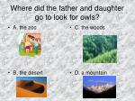 where did the father and daughter go to look for owls