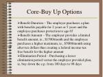 core buy up options