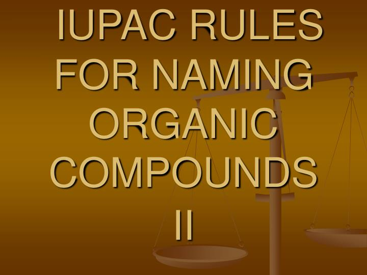iupac rules for naming organic compounds ii n.