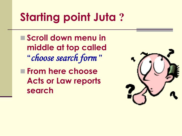 Starting point Juta