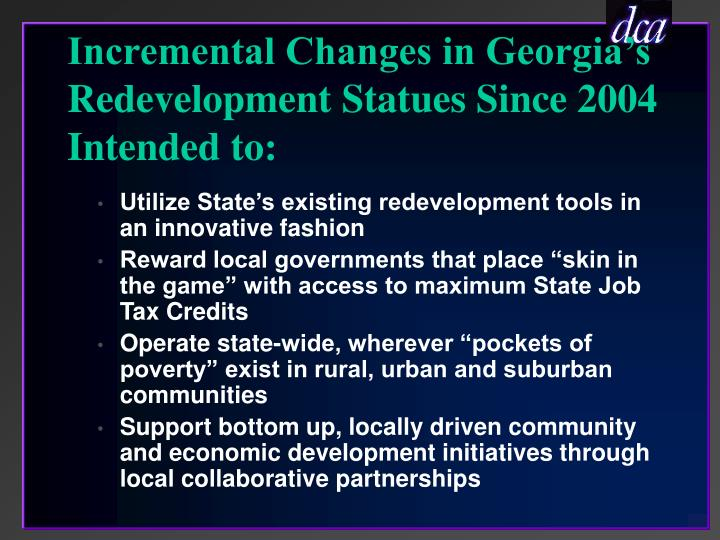 Incremental changes in georgia s redevelopment statues since 2004 intended to