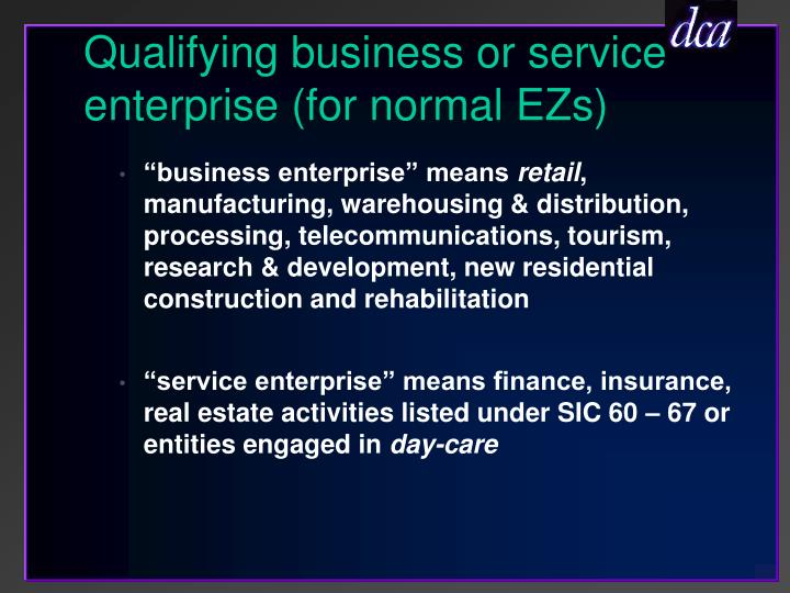 Qualifying business or service enterprise (for normal EZs)