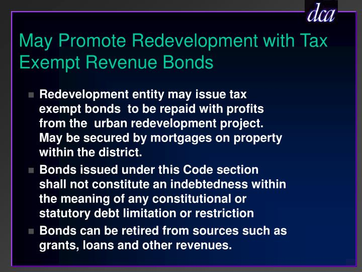 May Promote Redevelopment with Tax Exempt Revenue Bonds