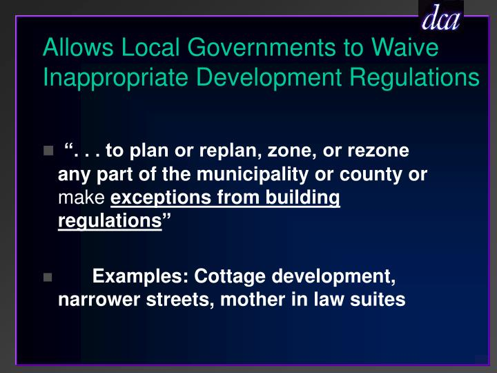 Allows Local Governments to Waive Inappropriate Development Regulations