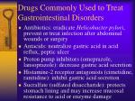 drugs commonly used to treat gastrointestinal disorders