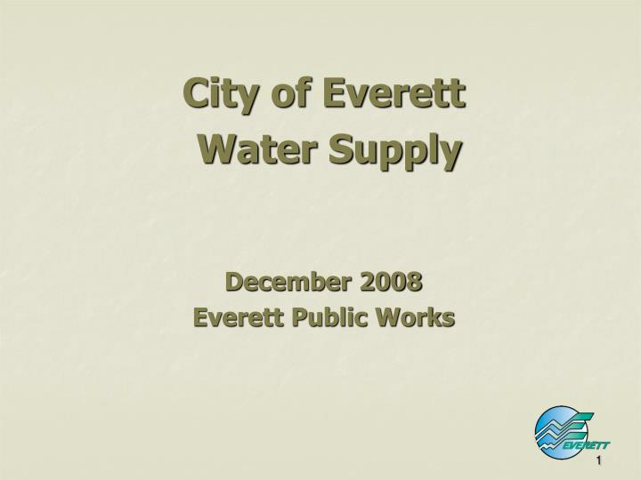 city of everett water supply december 2008 everett public works n.